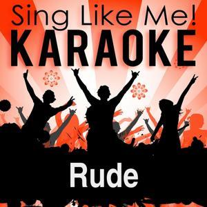 Rude (Karaoke Version)