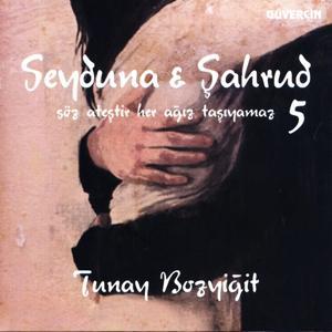 Seyduna & Şahrud, Vol. 5