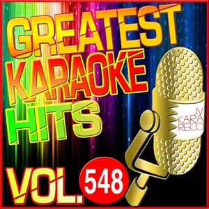 Greatest Karaoke Hits, Vol. 548