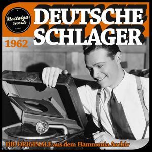 Deutsche Schlager 1962 - Die Originale