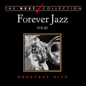 Forever Jazz: Greatest Hits, Vol. 3 (The Best Collection)