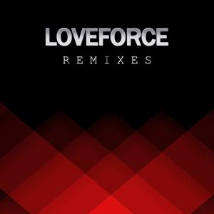 Loveforce Remixes