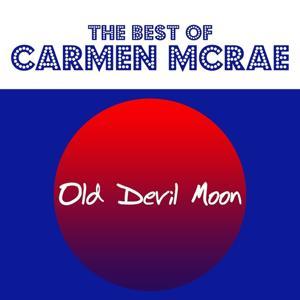 Old Devil Moon (The Best of Carmen McRae)