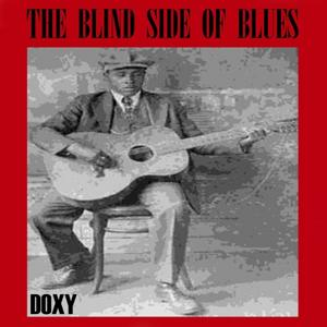 The Blind Side of Blues (Doxy Collection)