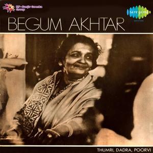Begum Akhtar Thumri Dadra And Poorvi