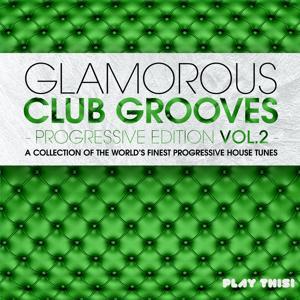 Glamorous Club Grooves - Progressive Edition, Vol. 2