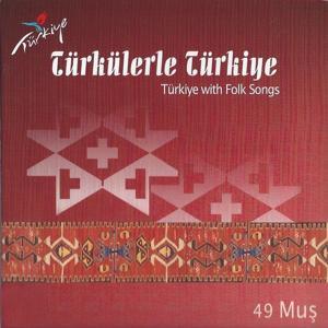 Türkülerle Türkiye, Vol. 49 (Muş)
