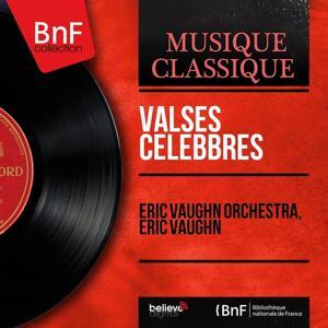 Valses célèbbres (Arranged By Eric Vaughn, Mono Version)