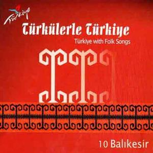 Türkülerle Türkiye, Vol. 10 (Balıkesir)