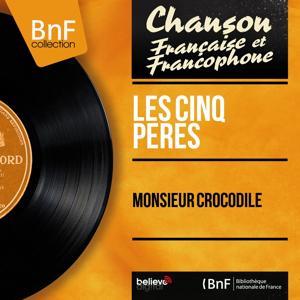 Monsieur crocodile (Mono version)