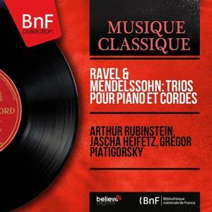 Ravel & Mendelssohn: Trios pour piano et cordes (Mono Version)