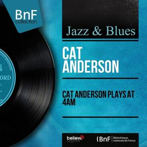Cat Anderson Plays At 4am (Mono Version)