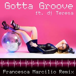 Gotta Groove (Francesca Marcilio Remix)