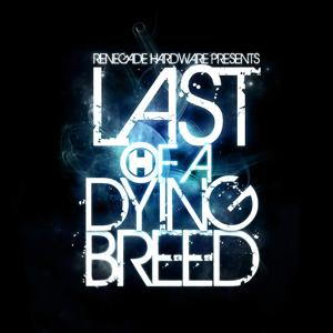 Last of a Dying Breed (Bonus Track Version)