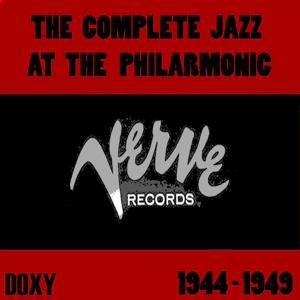 The Complete Jazz At the Philarmonic On Verve Records 1944-1949