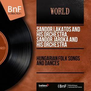 Hungarian Folk Songs and Dances (Mono Version)