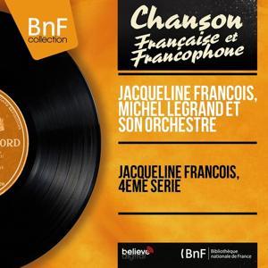 Jacqueline François, 4ème série (Mono version)