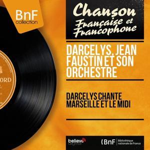 Darcelys chante Marseille et le midi (Mono Version)