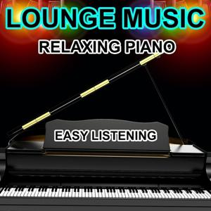 Lounge Music (Relaxing Piano) [Easy Listening]