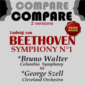 Beethoven: Symphony No. 1, Bruno Walter vs. George Szell (Compare 2 Versions)