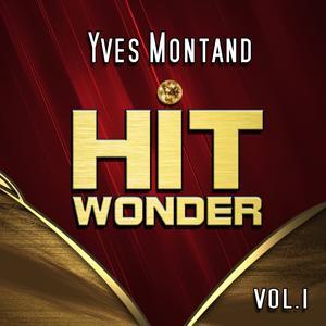 Hit Wonder: Yves Montand, Vol. 1