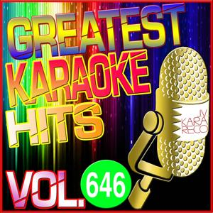 Greatest Karaoke Hits, Vol. 646 (Karaoke Version)