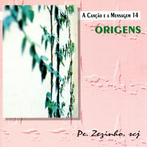 A Canção e a Mensagem, Vol. 14: Origens