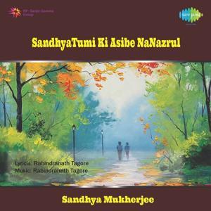 Sandhya - Tumi Ki Asibe Na Nazrul