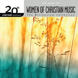 20th Century Masters - The Millennium Collection: The Best Of Women Of Christian Music