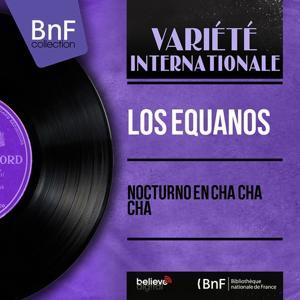 Nocturno en Cha Cha Cha (Mono Version)