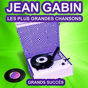 Jean Gabin chante ses grands succès (Les plus grandes chansons de l'époque)