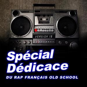 Spécial dédicace au rap francais old school, vol. 19 (Compilation)