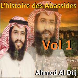 L'histoire des Abassides, Vol. 1 (Quran - Coran - Islam)
