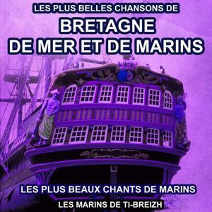 Les plus belles chansons de Bretagne, de mer et de marins (Les plus beaux chants de marins)