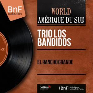 El Rancho Grande (Mono Version)