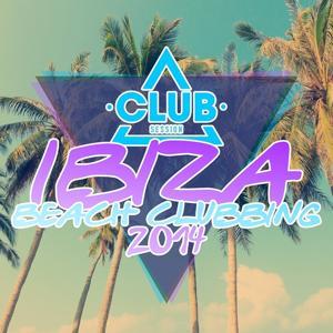 Club Session Pres. Ibiza Beach Clubbing 2014