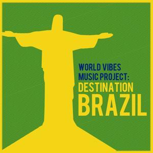 World Vibes Music Project: Destination Brazil
