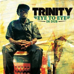 Trinity (Eye to Eye in Dub)