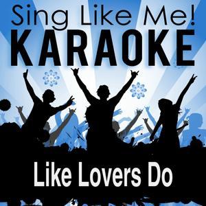 Like Lovers Do (Karaoke Version)