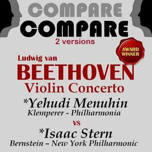 Beethoven: Violin Concerto, Yehudi Menuhin vs. Isaac Stern (Compare 2 Versions)