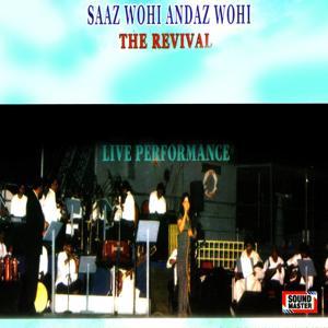 Saaz Wohi Andaz Woho: The Revival (Live Performance)