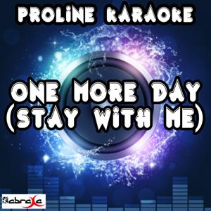 One More Day (Stay with Me) [Karaoke Version] [Originally Performed By Example]