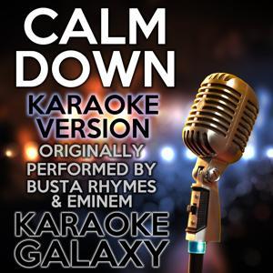 Calm Down (Karaoke Version) (Originally Performed By Busta Rhymes & Eminem)