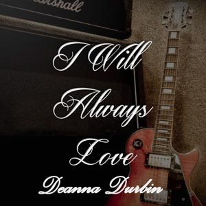 I Will Always Love Deanna Durbin