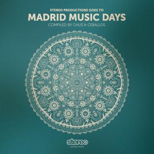 Madrid Music Days (Compiled By Chus & Ceballos)
