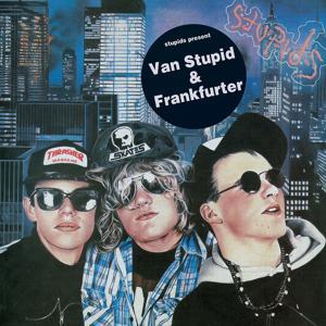 Van Stupid/Frankfurter
