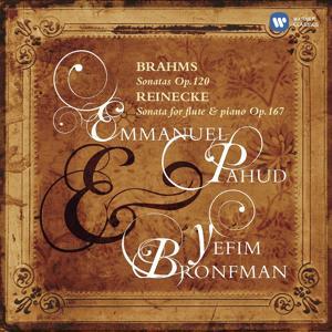 Brahms: Sonatas Op.120 & Reinecke: Sonata for flute & piano, Op.167