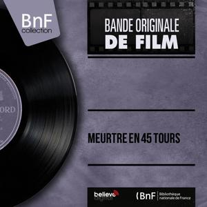 Meurtre en 45 tours (Original Motion Picture Soundtrack, Mono Version)