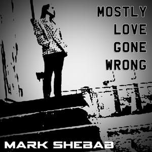 Mostly Love Gone Wrong