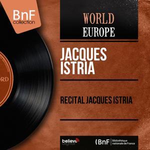 Récital jacques istria (Live, Mono Version)